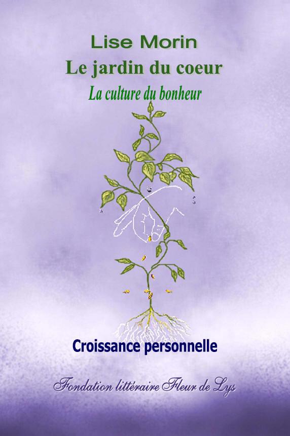 Le jardin du coeur la culture du bonheur croissance - Haut bonheur de la table cassel ...